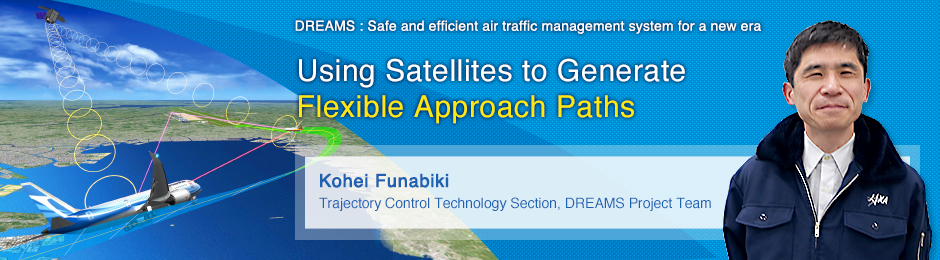 Using Satellites to Generate Flexible Approach Paths Kohei Funabiki Trajectory Control Technology Section, DREAMS Project Team