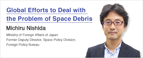 Global Efforts to Deal with the Problem of Space Debris Michiru Nishida