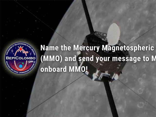 Name the Mercury Magnetospheric Orbiter (MMO) and send your message to Mercury onboard MMO!